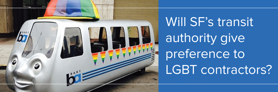 Will San Francisco's transit authority give preference to LGBT contractors?