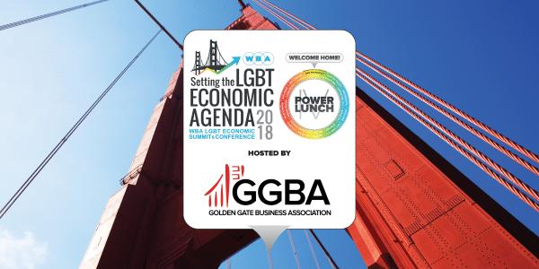 GGBA Power Lunch IV & WBA LGBT ECONOMIC SUMMIT 2018