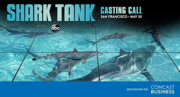 The Shark Tank ABC Casting is coming to San Francisco!