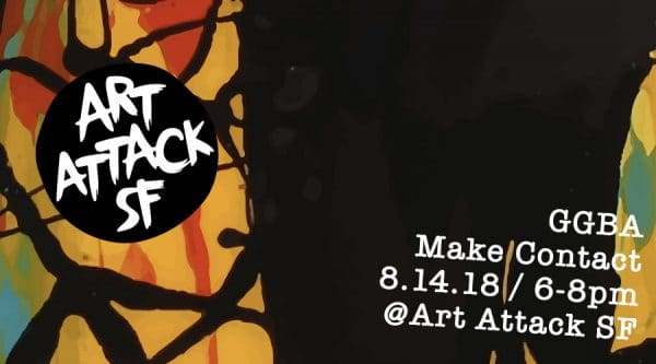 GGBA August Make Contact at Art Attack SF