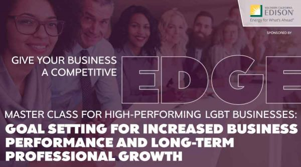 EDGE Master Class for High-Performing LGBT Businesses: Goal Setting for Increased Business Performance and Long-term Professional Growth