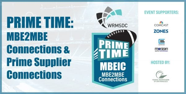 PRIME TIME: MBE2MBE Connections & Prime Supplier Connections