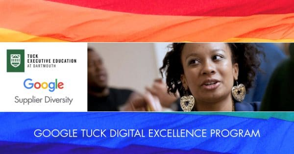 Introducing the Google Tuck Digital Excellence Program