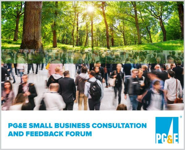 PG&E Small Business Consultation and Feedback Forum