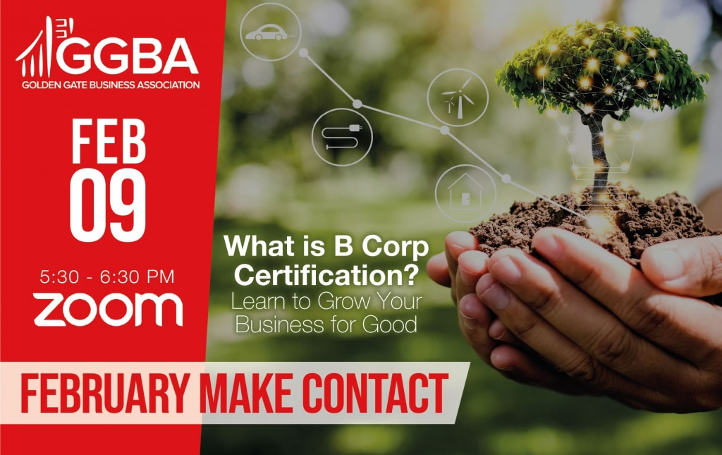 February Make Contact: What is B Corp Certification? Learn to Grow Your Business for Good