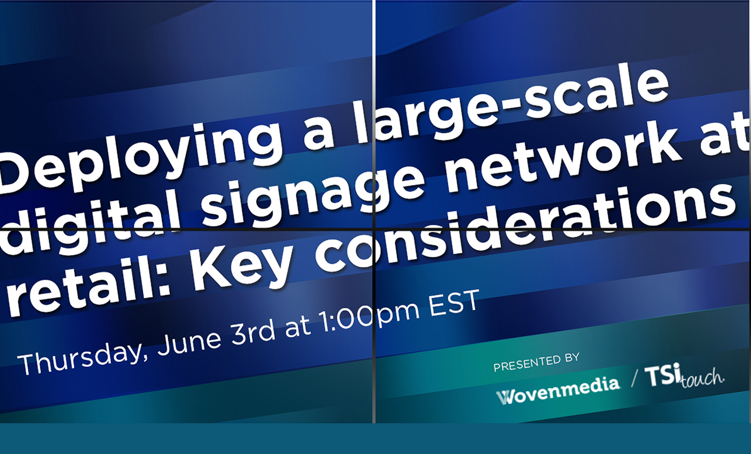 Deploying a large-scale Digital Signage Network at retail